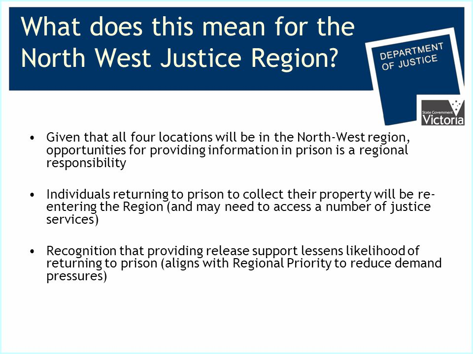 What does this mean for the North West Justice Region.