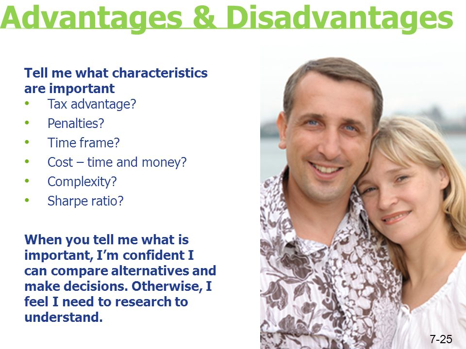 Advantages & Disadvantages Tell me what characteristics are important Tax advantage.