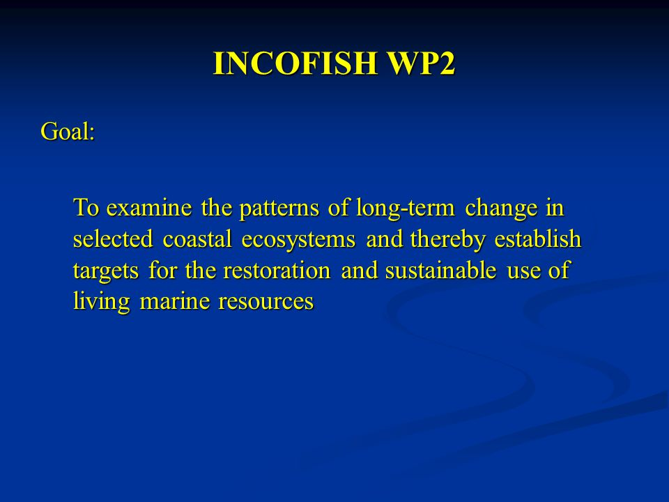 INCOFISH WP2 Objectives: 1.