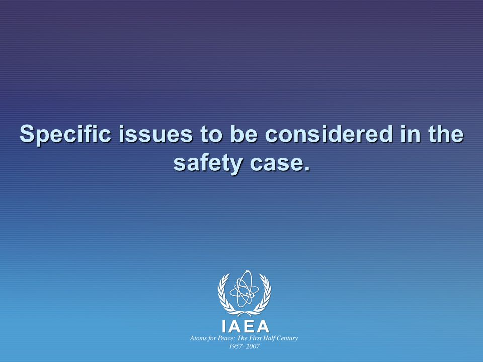 Specific issues to be considered in the safety case.