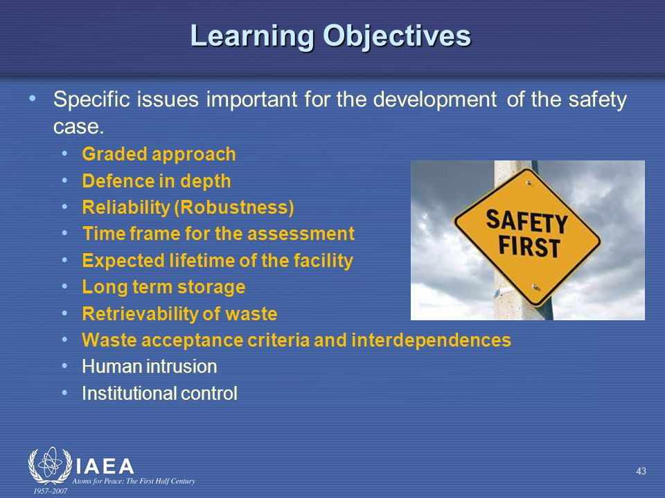 Learning Objectives Specific issues important for the development of the safety case.