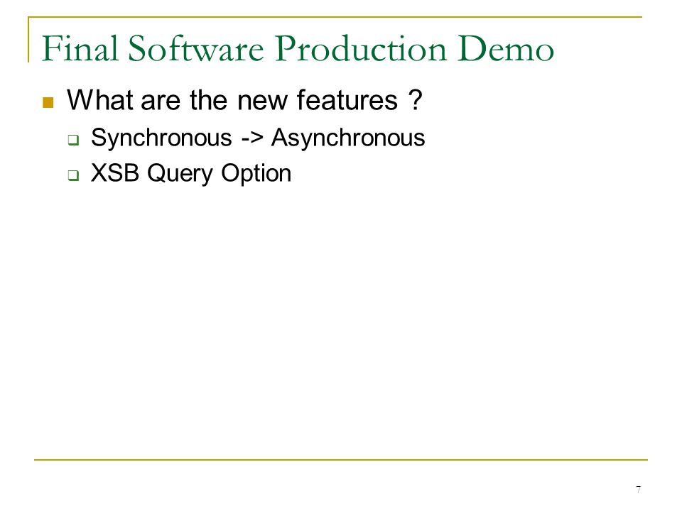 7 Final Software Production Demo What are the new features .