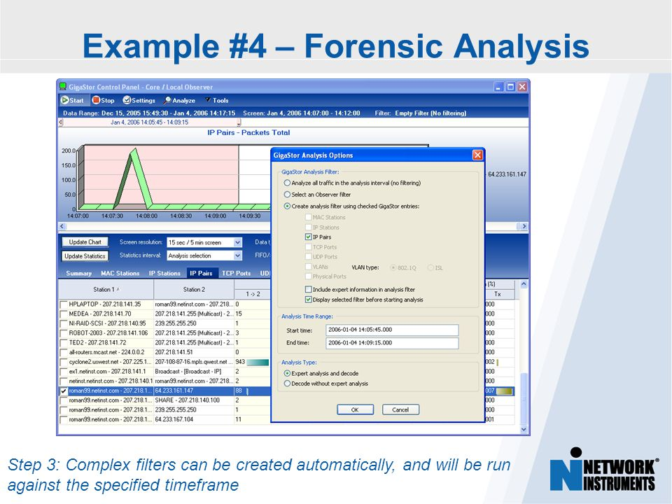 Step 3: Complex filters can be created automatically, and will be run against the specified timeframe Example #4 – Forensic Analysis