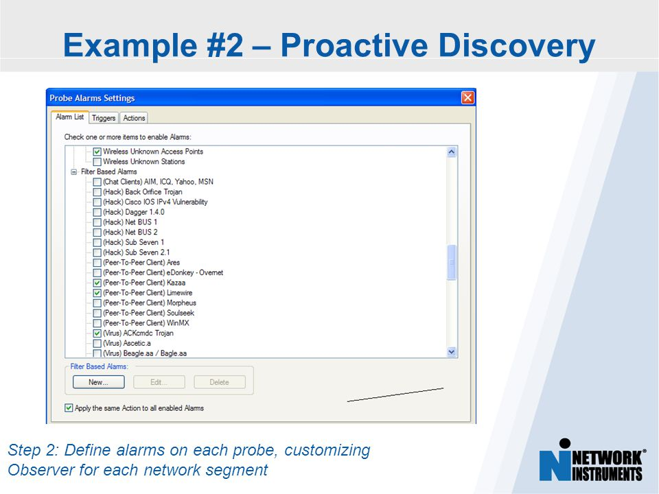 Step 2: Define alarms on each probe, customizing Observer for each network segment Example #2 – Proactive Discovery