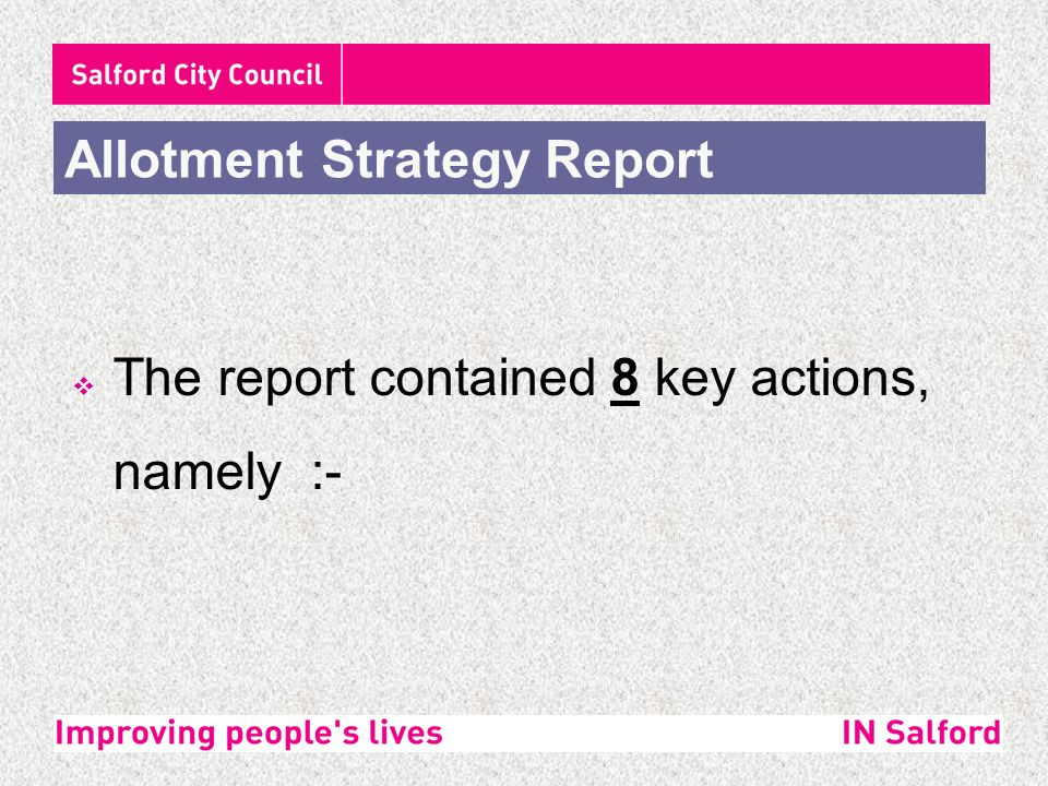  The report contained 8 key actions, namely :- Allotment Strategy Report