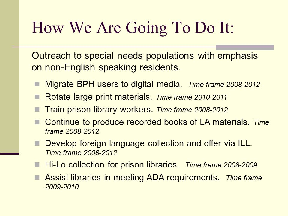How We Are Going To Do It: Outreach to special needs populations with emphasis on non-English speaking residents.