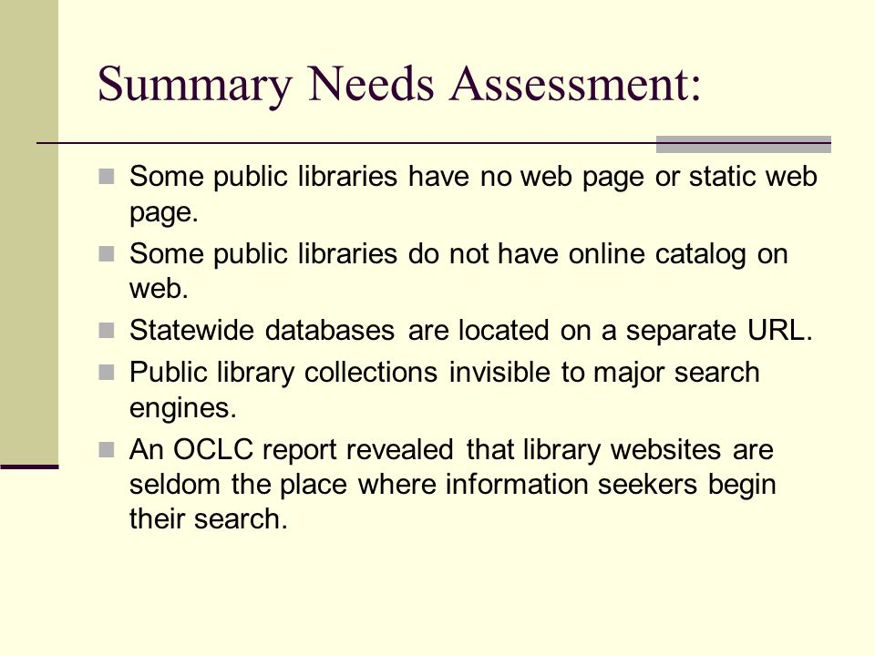 Summary Needs Assessment: Some public libraries have no web page or static web page.