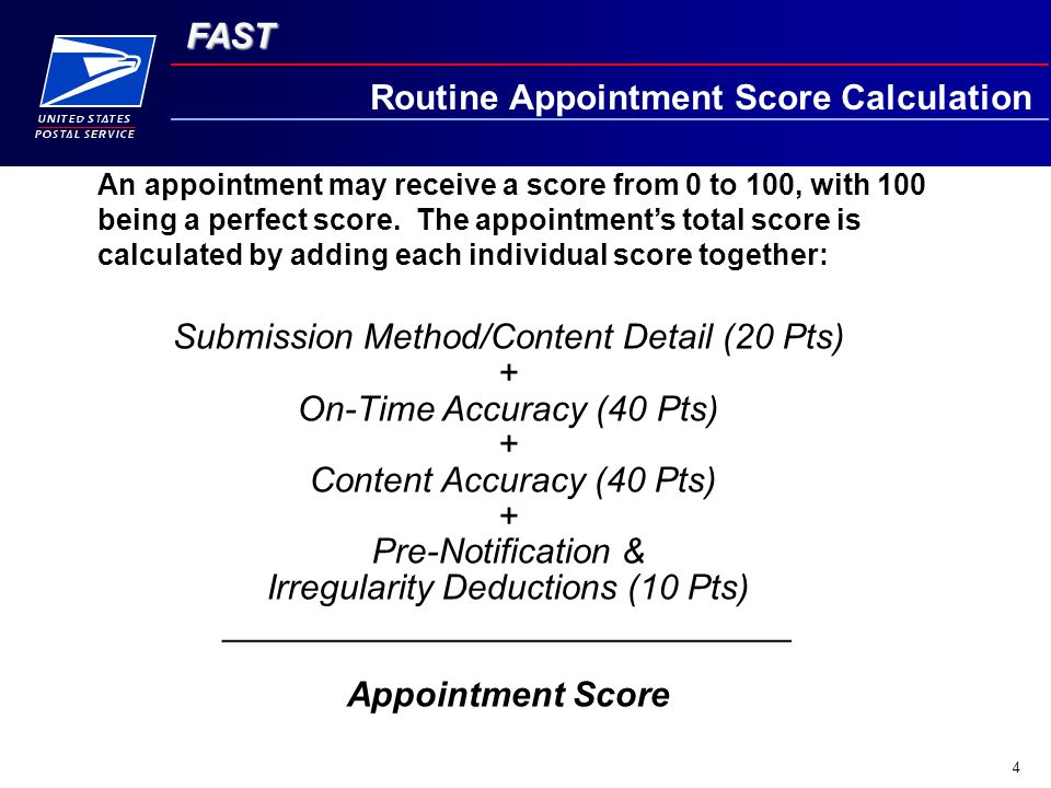 FAST 4 Routine Appointment Score Calculation An appointment may receive a score from 0 to 100, with 100 being a perfect score.