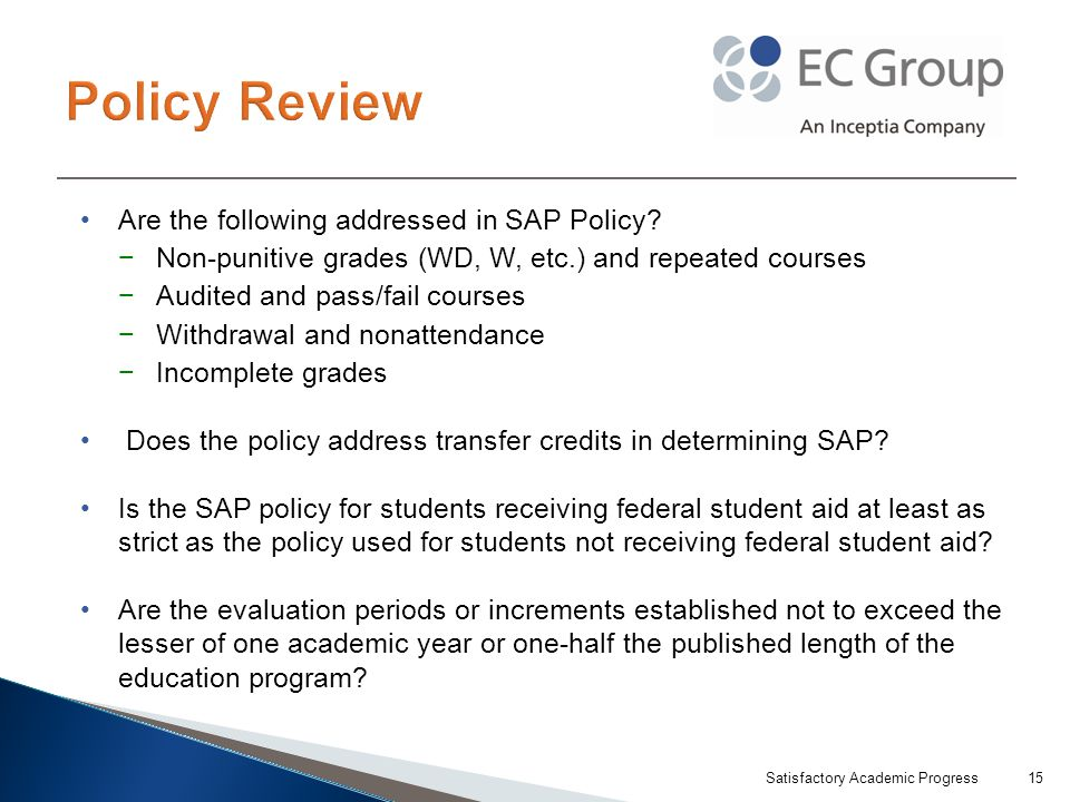 Are the following addressed in SAP Policy.