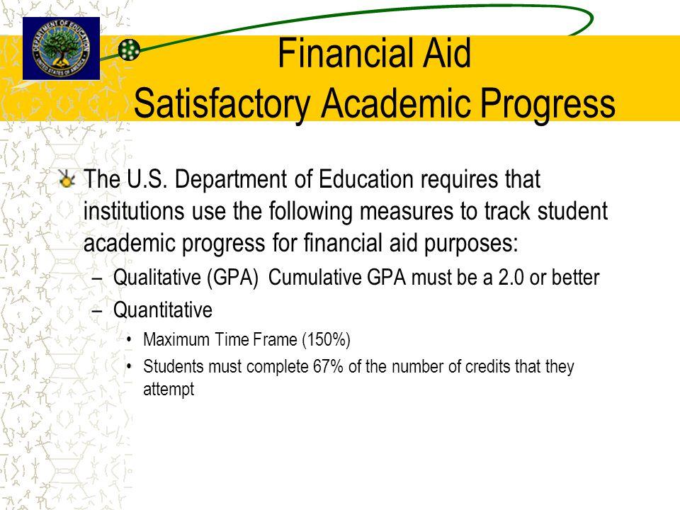 Financial Aid Satisfactory Academic Progress The U.S.