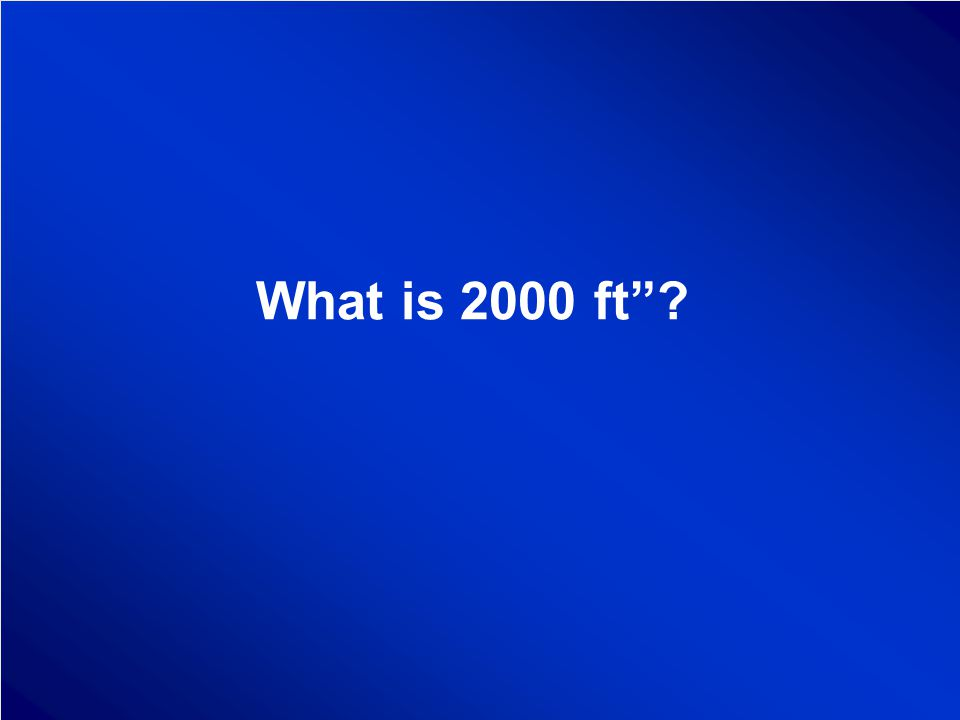 What is 2000 ft ?