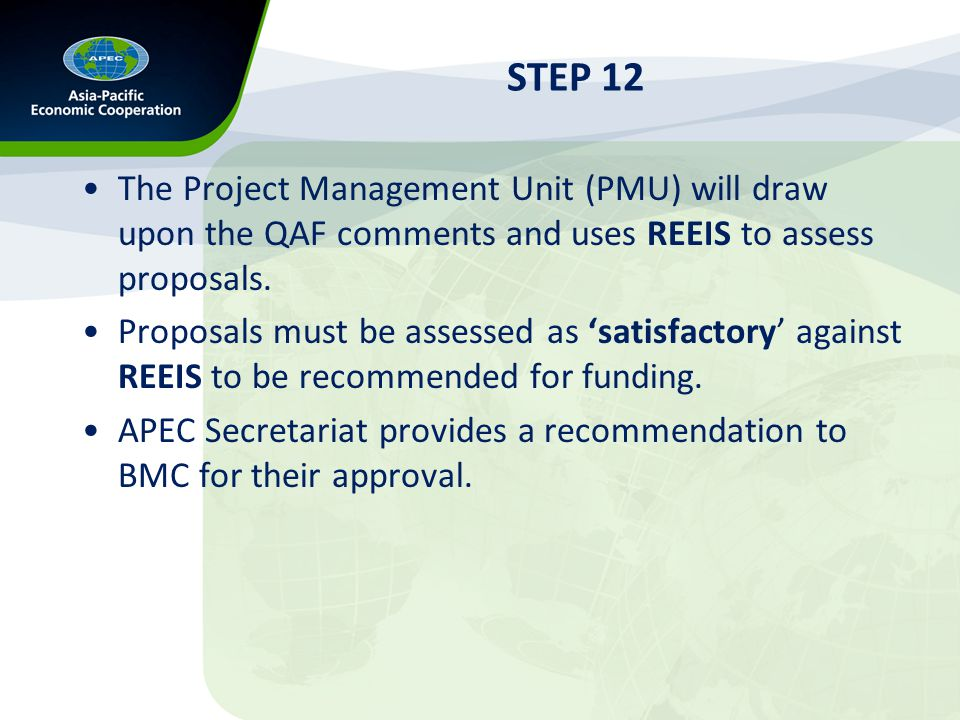 STEP 13 The BMC approves full project proposals requiring APEC funding up to and including USD200,000.
