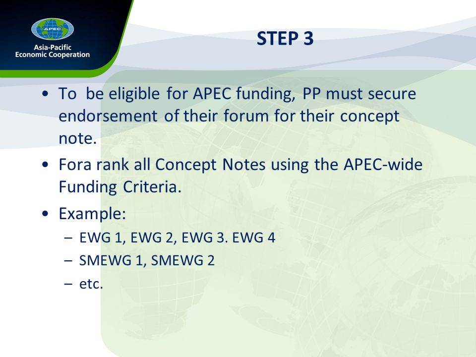STEP 3 To be eligible for APEC funding, PP must secure endorsement of their forum for their concept note.