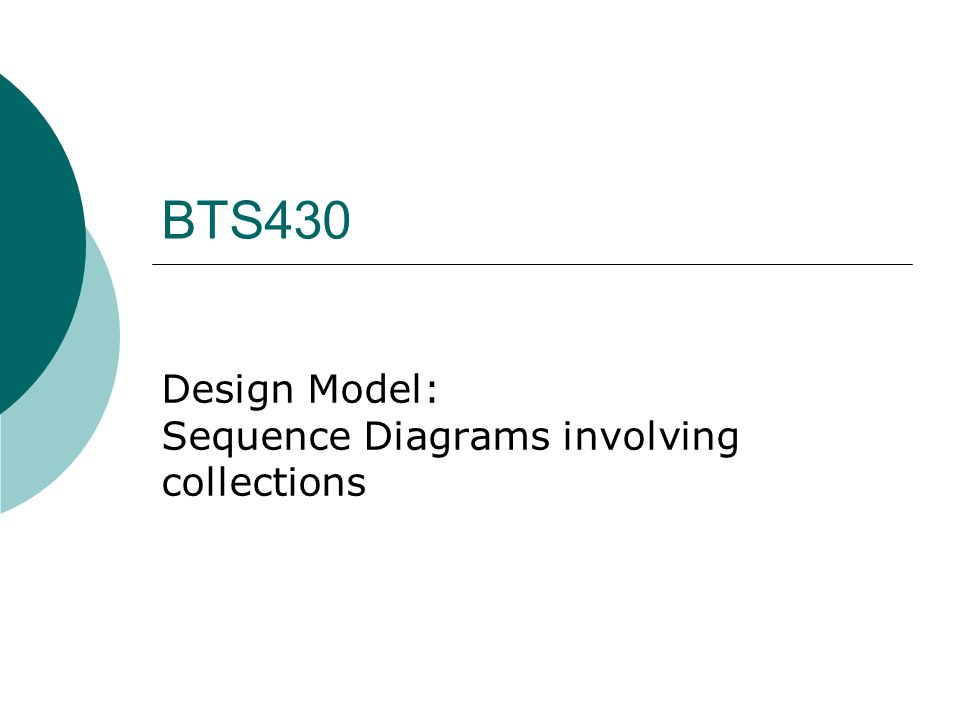 BTS430 Design Model: Sequence Diagrams involving collections