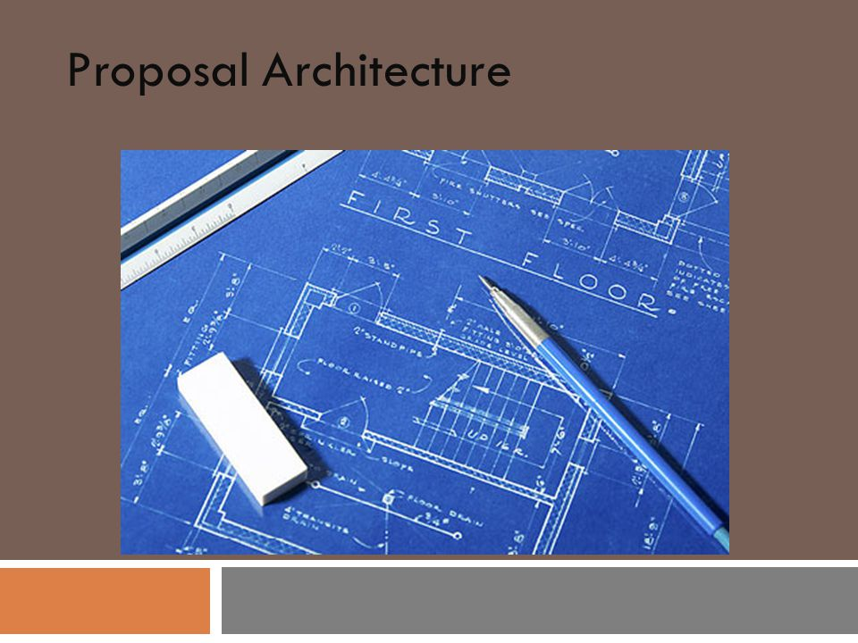 Proposal Architecture