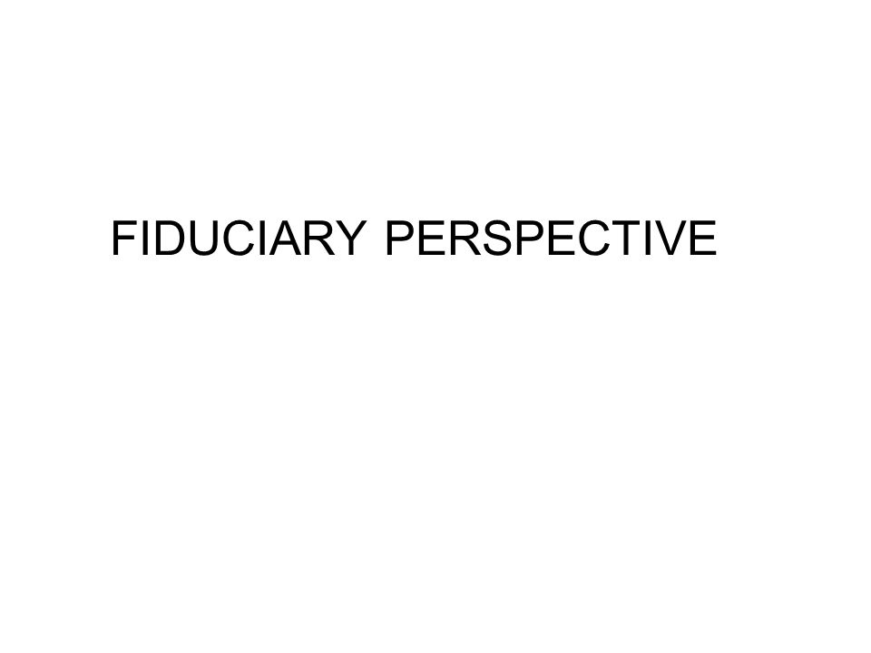 FIDUCIARY PERSPECTIVE