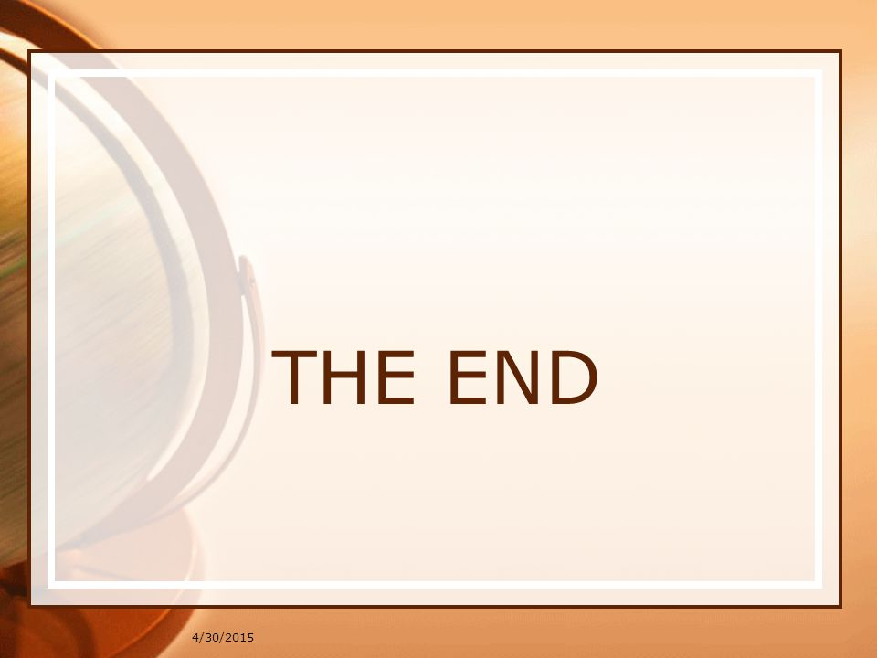 THE END 4/30/2015