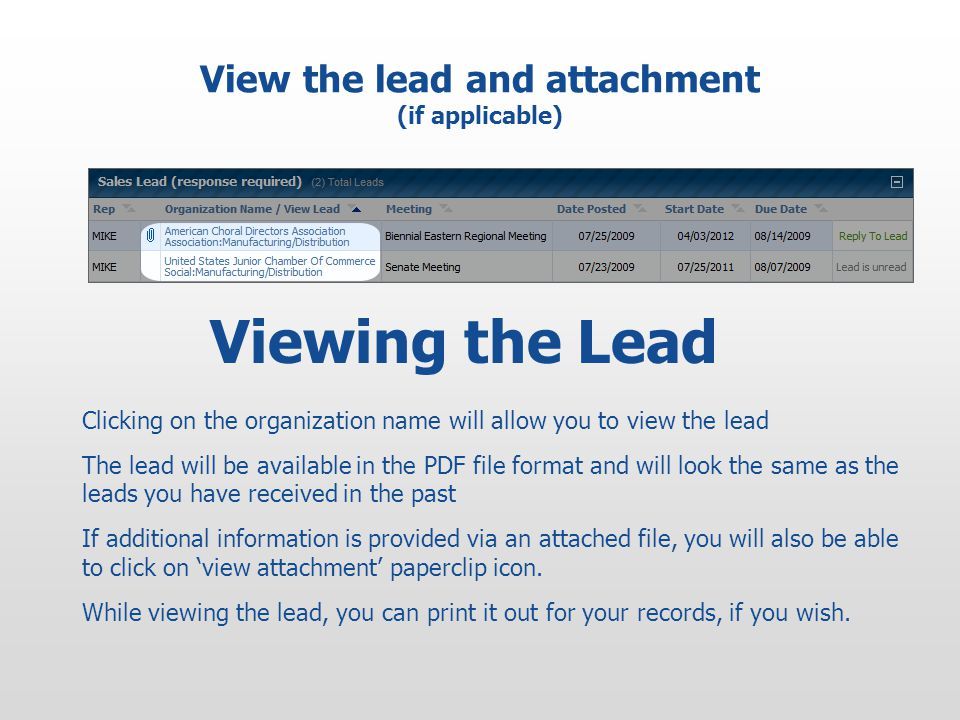 View the lead and attachment (if applicable) Viewing the Lead Clicking on the organization name will allow you to view the lead The lead will be available in the PDF file format and will look the same as the leads you have received in the past If additional information is provided via an attached file, you will also be able to click on 'view attachment' paperclip icon.