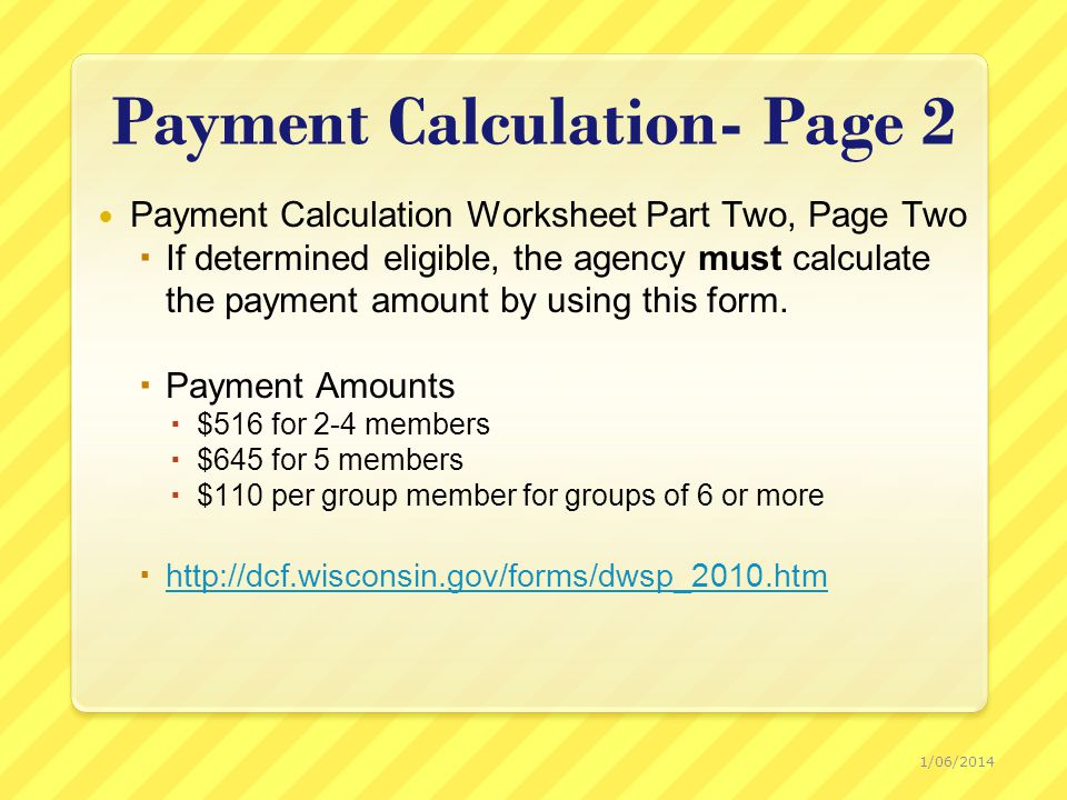 Payment Calculation- Page 2 Payment Calculation Worksheet Part Two, Page Two  If determined eligible, the agency must calculate the payment amount by using this form.
