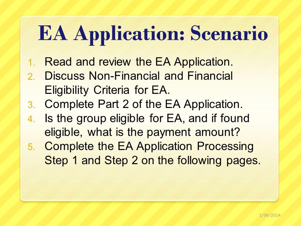 EA Application: Scenario 1. Read and review the EA Application.