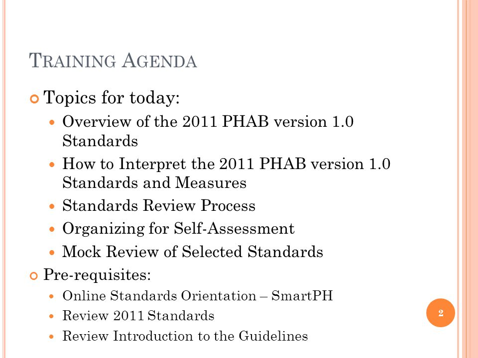 G UIDE T O A CCREDITATION : 23 The 2011 Guide provides seven steps to national public health accreditation process: 1.Pre-application Applicant prepares and assesses readiness checklists, views online orientation to accreditation, and formally informs PHAB of its intent to apply 2.Application Applicant submits application form with pre-requisites, and first fee payment.
