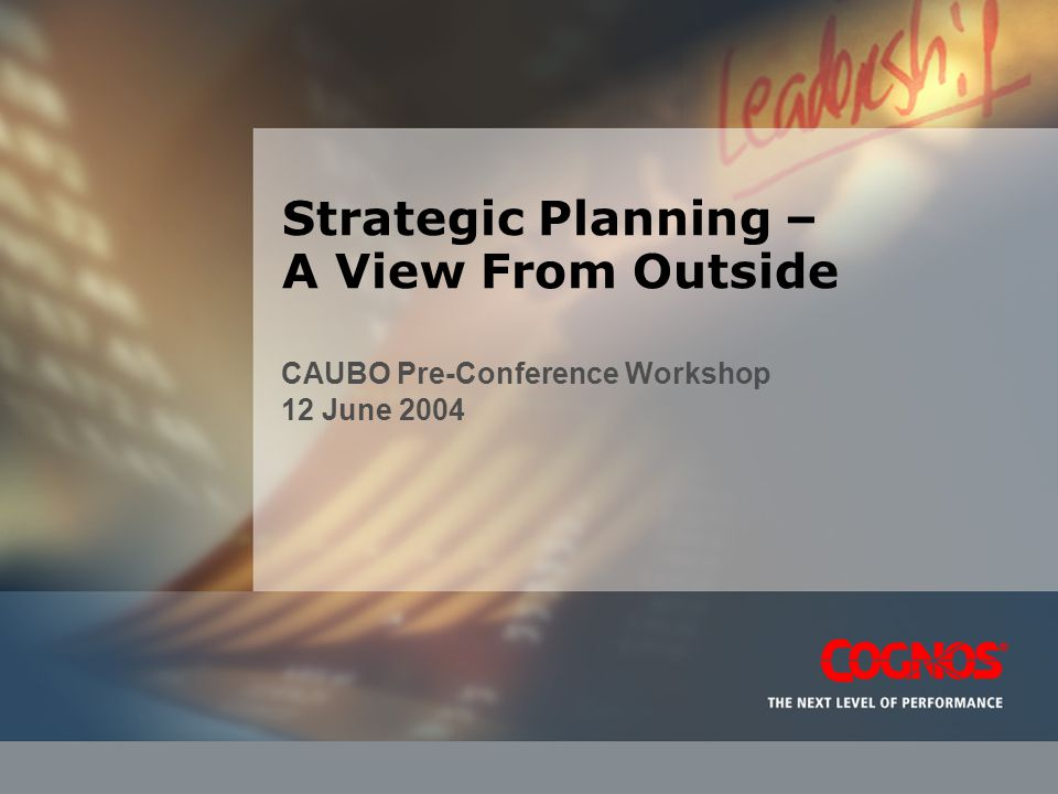 Strategic Planning – A View From Outside CAUBO Pre-Conference Workshop 12 June 2004