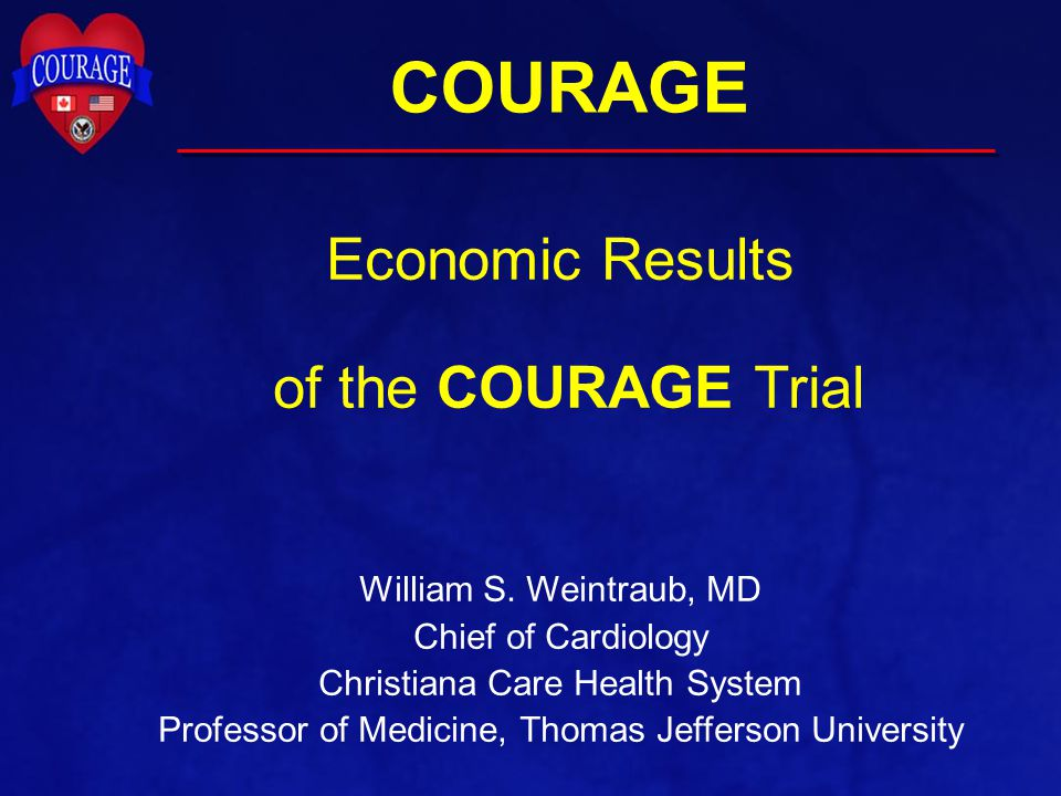 COURAGE Economic Results of the COURAGE Trial William S.