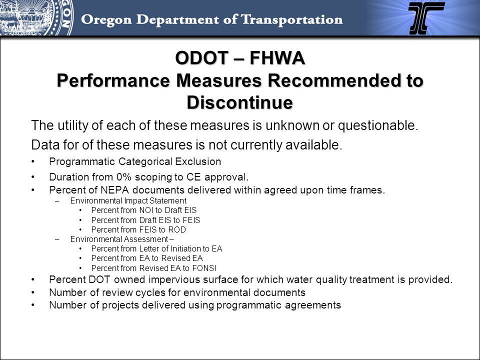 ODOT – FHWA Performance Measures Recommended to Discontinue The utility of each of these measures is unknown or questionable. Data for of these measur