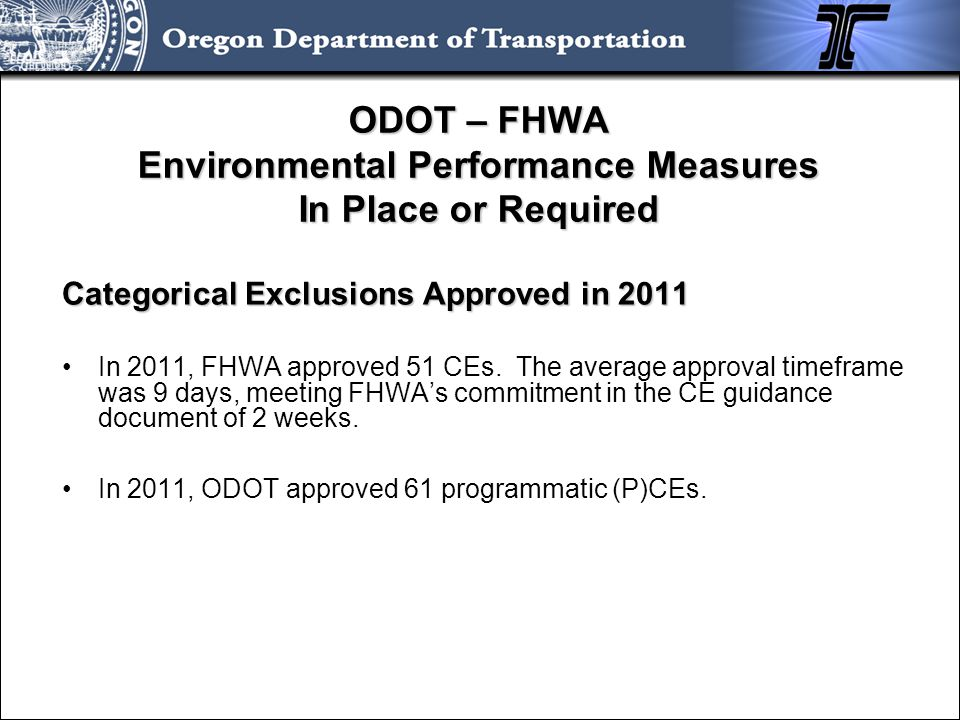 ODOT – FHWA Environmental Performance Measures In Place or Required Mitigation method percentages for projects requiring wetland mitigation: Mitigation Banking: 90% In-lieu Fee: 7% Traditional mitigation: 3%