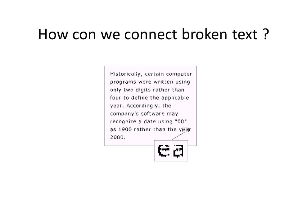 How con we connect broken text ?