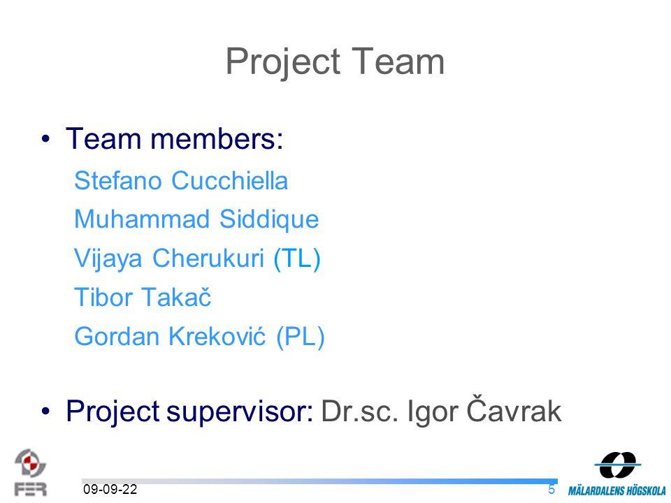 5 Project Team Team members: Stefano Cucchiella Muhammad Siddique Vijaya Cherukuri (TL) Tibor Takač Gordan Kreković (PL) Project supervisor: Dr.sc.