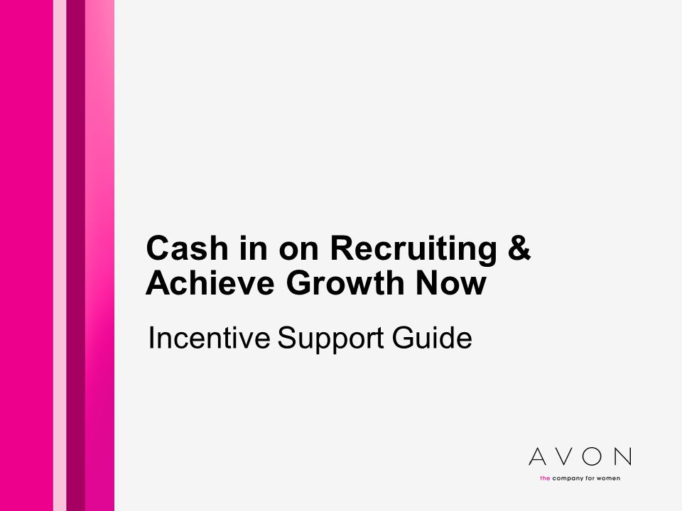 Cash in on Recruiting & Achieve Growth Now Incentive Support Guide