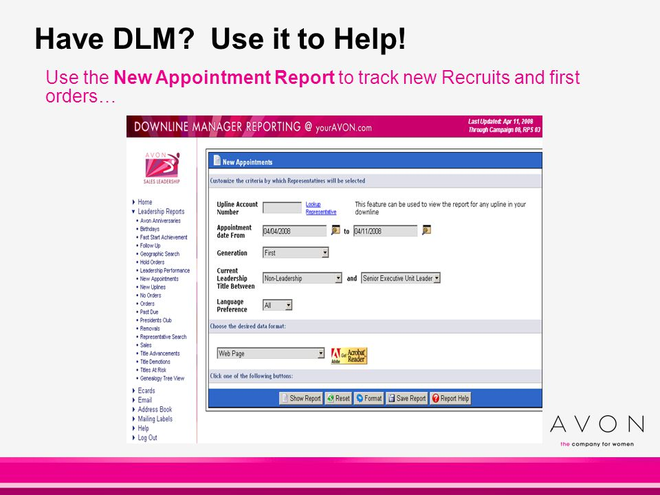 Use the New Appointment Report to track new Recruits and first orders… Have DLM Use it to Help!