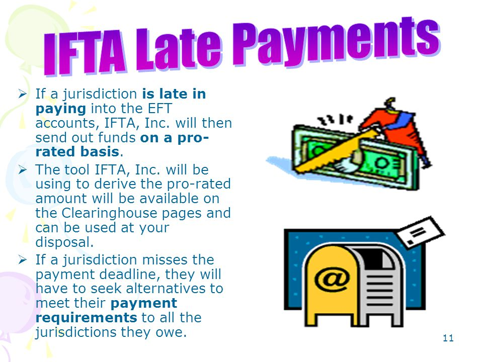 10  A late transmittal is one of which is not loaded into the IFTA, Inc.