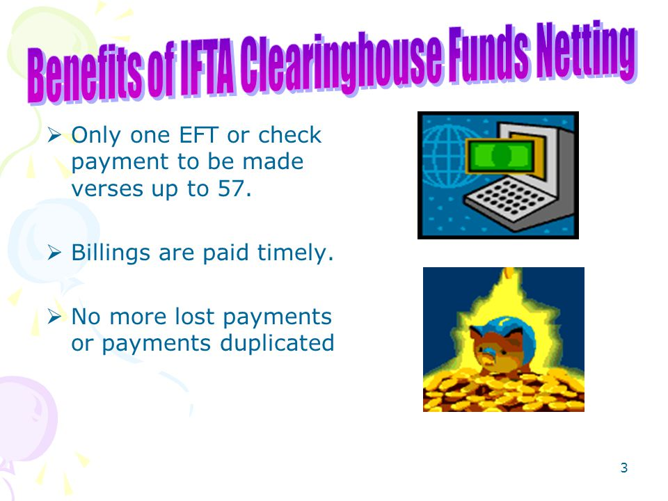 2  The IFTA Clearinghouse provides for the electronic exchange of fuel information and reconciliation of tax among the member jurisdictions.