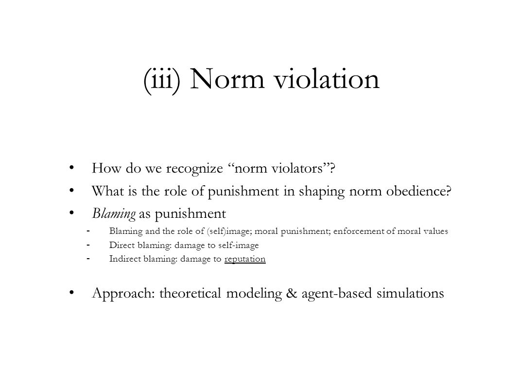 """(iii) Norm violation How do we recognize """"norm violators""""? What is the role of punishment in shaping norm obedience? Blaming as punishment -Blaming an"""