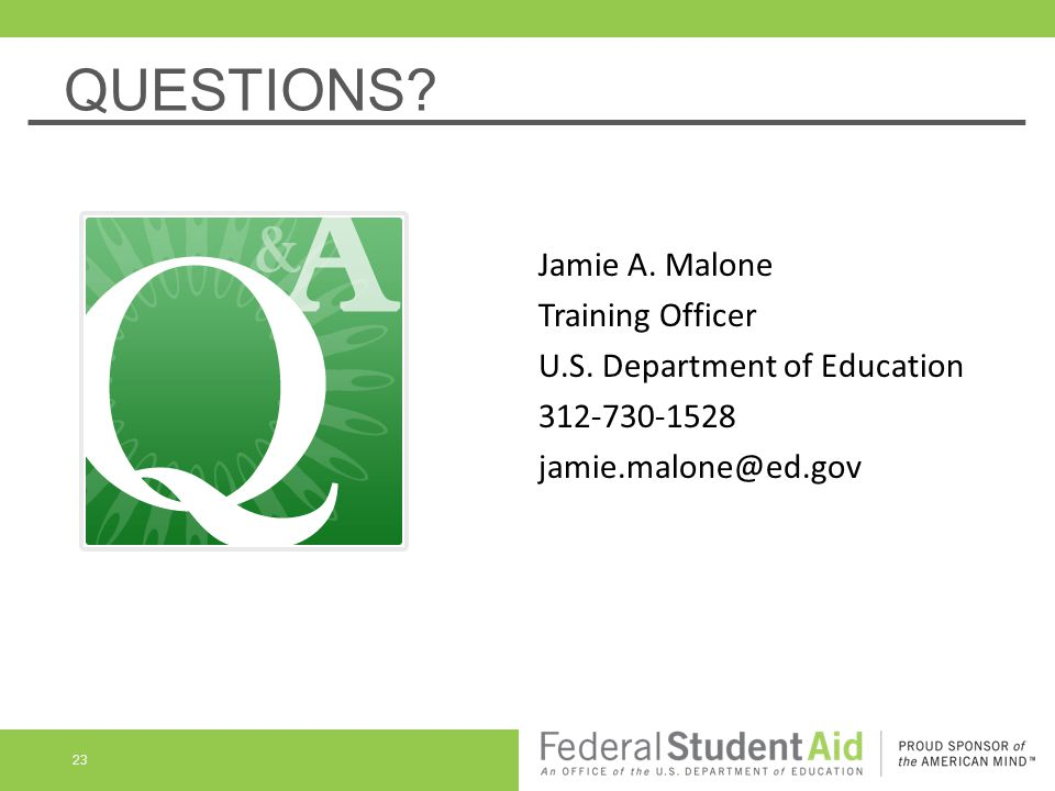 QUESTIONS. 23 Jamie A. Malone Training Officer U.S.