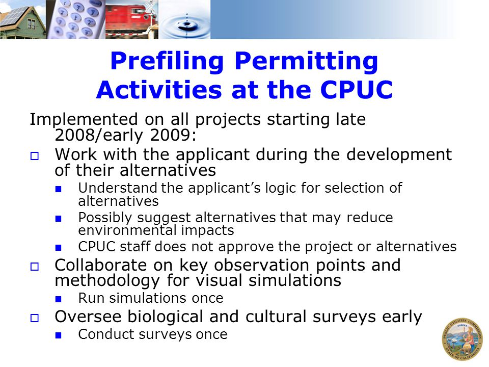 Prefiling Permitting Activities at the CPUC Implemented on all projects starting late 2008/early 2009:  Work with the applicant during the developmen