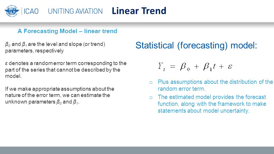 Statistical (forecasting) model: o Plus assumptions about the distribution of the random error term.