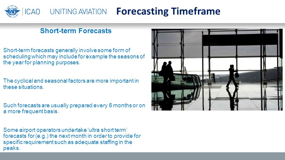Short-term Forecasts Short-term forecasts generally involve some form of scheduling which may include for example the seasons of the year for planning purposes.