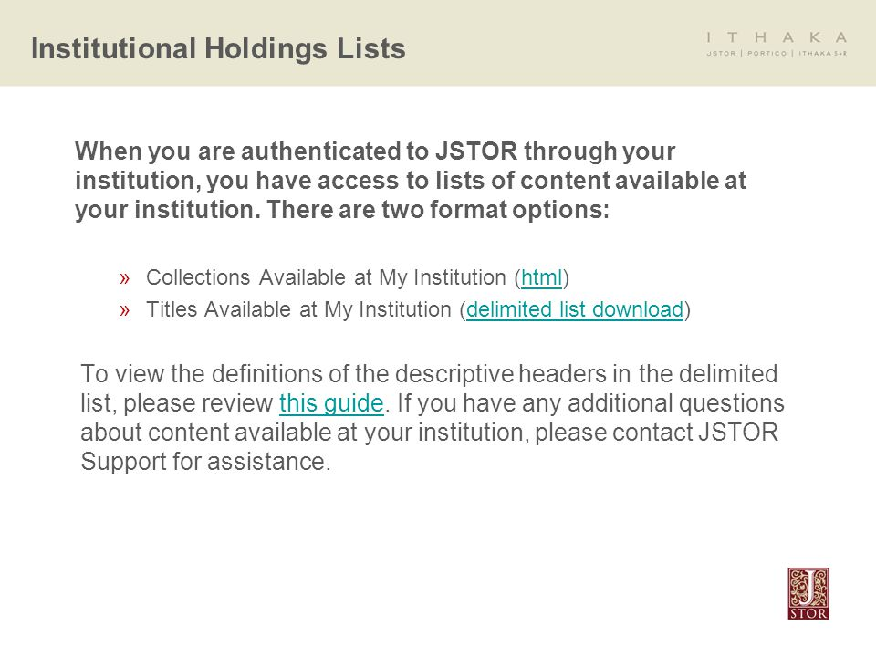 When you are authenticated to JSTOR through your institution, you have access to lists of content available at your institution.