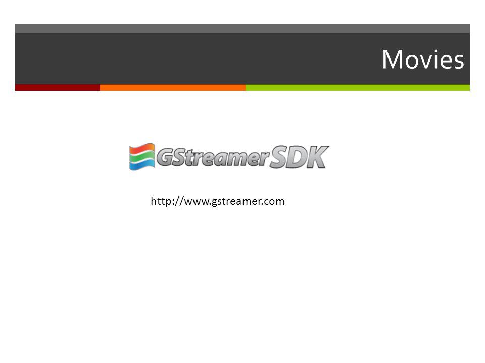 Movies http://www.gstreamer.com