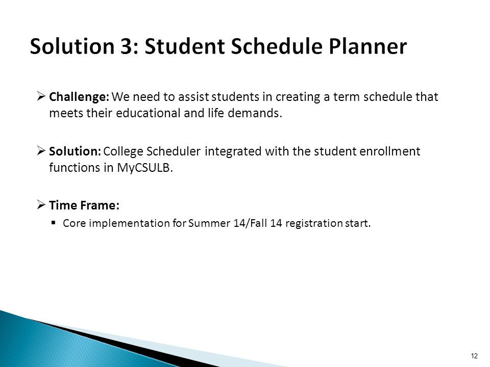  Challenge: We need to assist students in creating a term schedule that meets their educational and life demands.