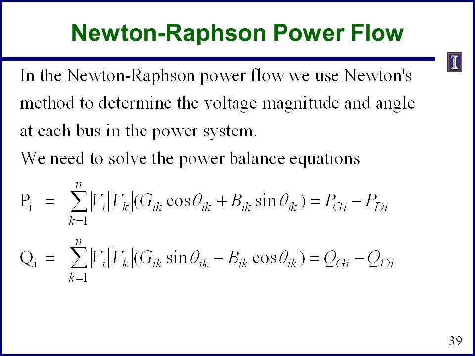 Newton-Raphson Power Flow 39