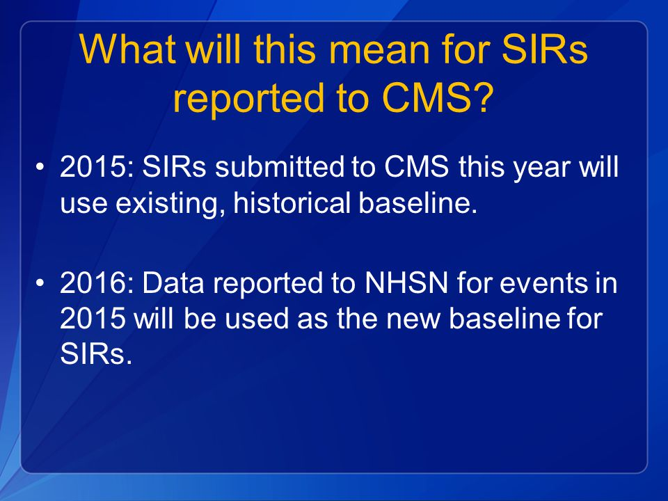 What will this mean for SIRs reported to CMS.
