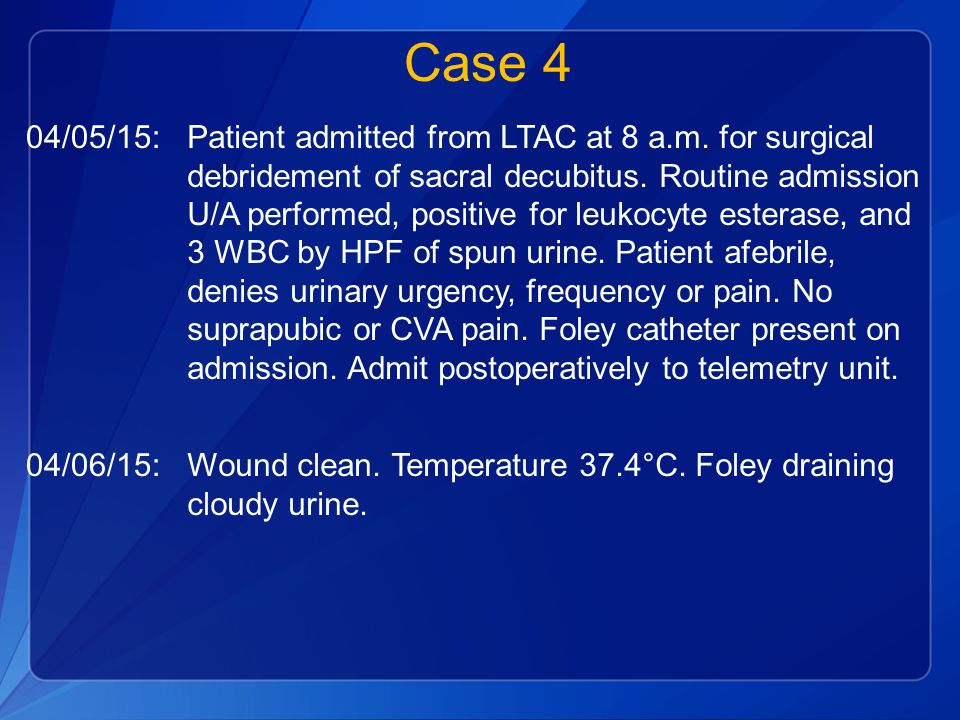 Case 4 04/05/15:Patient admitted from LTAC at 8 a.m.