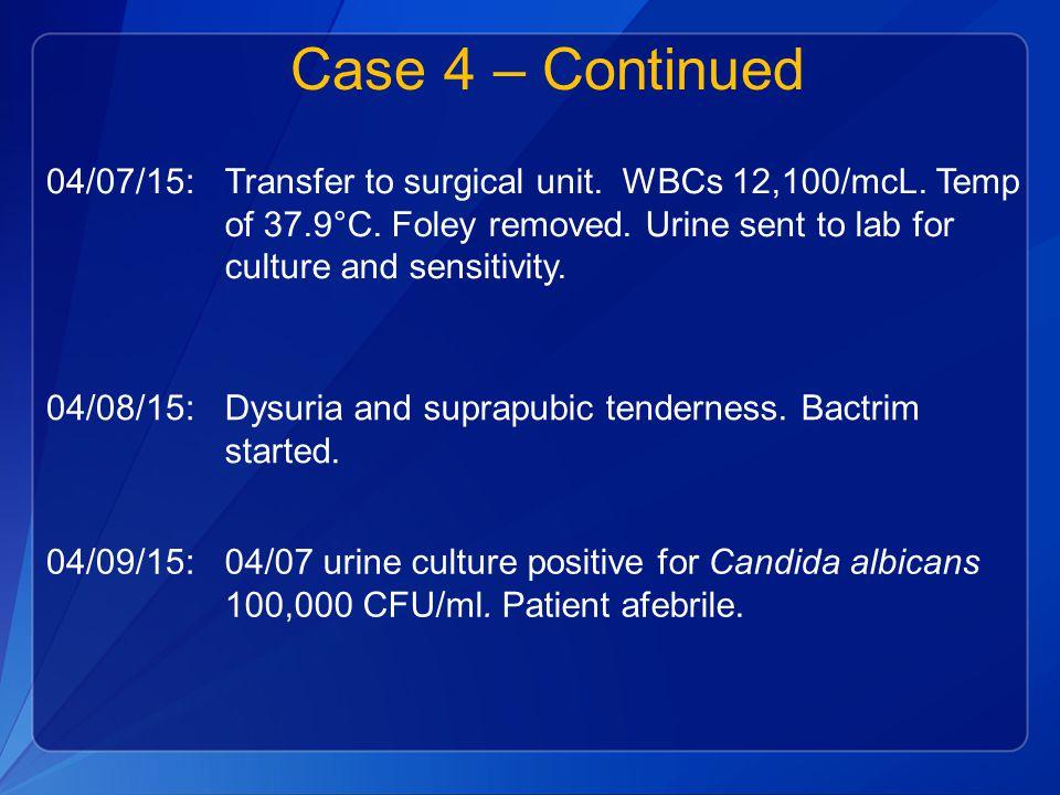 Case 4 – Continued 04/07/15:Transfer to surgical unit.