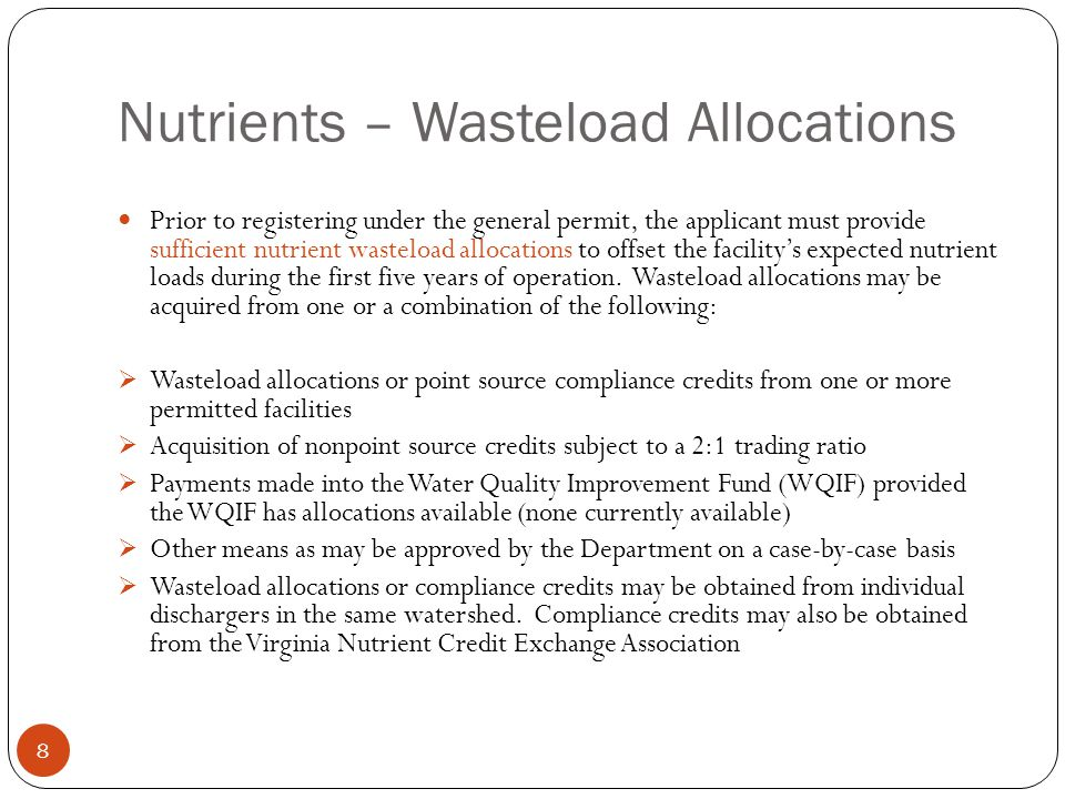 Nutrients – Wasteload Allocations Prior to registering under the general permit, the applicant must provide sufficient nutrient wasteload allocations to offset the facility's expected nutrient loads during the first five years of operation.