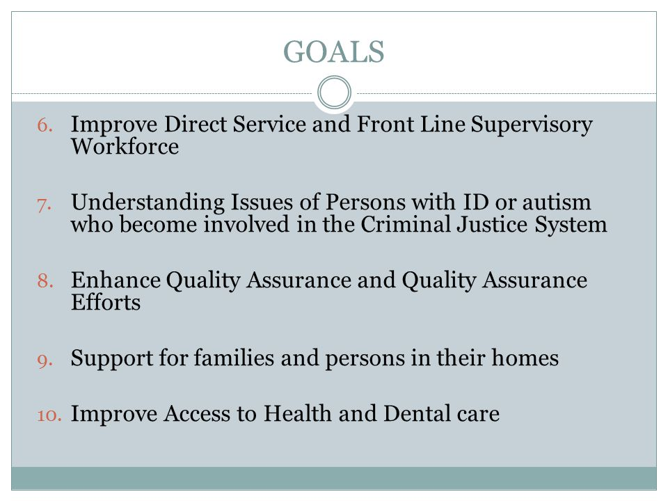 GOALS 6.Improve Direct Service and Front Line Supervisory Workforce 7.