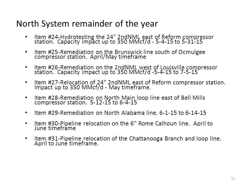 North System remainder of the year Item #24-Hydrotesting the 24 2ndNML east of Reform compressor station.